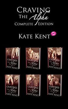Craving the Alpha: Complete Edition - Kindle edition by Kate Kent. Paranormal Romance Kindle eBooks @ Amazon.com.