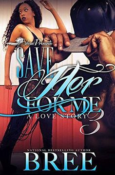 Save Her For Me 3 by Bree https://www.amazon.com/dp/B01LTEY5RY/ref=cm_sw_r_pi_dp_x_-xNgybVWW6H9H