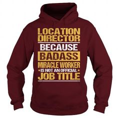 AWESOME TEE FOR  LOCATION DIRECTOR T-SHIRTS, HOODIES, SWEATSHIRT (36.99$ ==► Shopping Now)