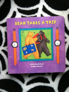 Bear Takes A Trip Board Book