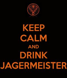 keep-calm-and-drink-jagermeister-1.png 600×700 pixels