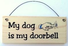 My Dog is my Doorbell sign Vinyl Cutter, Woodburning, Vinyl Projects, Dog Mom, Guy, Cricut, Craft Ideas, Puppies, Signs