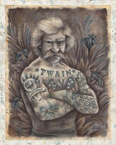 If Mark Twain Had Been A Tattooed Bare Knuckle Boxer