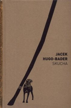 Skucha / Jacek Hugo-Bader. - Warszawa : Agora ; Wołowiec : Wydawnictwo Czarne, cop. 2016. SOWA-WWW : Katalog księgozbioru WBP w Opolu