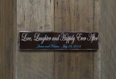 Love Laughter and Happily Ever After Personalized by CSSDesign, $36.00