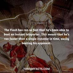 The Flash has ran so fast that he's been able to beat an instant teleporter. This means that he's ran faster than a single instance in time, easily beating his opponent.  #theflash #flash #justiceleague #comics #dccomics #interesting #fact #facts #trivia #superheroes #memes #1