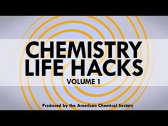 Chemistry Life Hacks