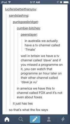 I loooooove Dave ja vu, I always missed Top Gear, but not anymore. When I'm in England at least *sobs dramatically*<<maybe i like homestuck too much but like every time i hear the name dave i think of him Stupid Funny, Funny Jokes, Hilarious, Ft Tumblr, Haha, Funny Tumblr Posts, Funny Tumblr America, Thats The Way, Funny Pins