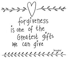 forgiveness is one of the greatest gifts we can give