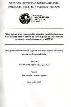 Una lectura a las capacidades estatales desde limitaciones burocráticas para el control de la corrupción en las acciones de interdicción de drogas en el VRAEM/ María Fátima Azeret Rojas Boucher. (2015) / HV 5840.P4 R771