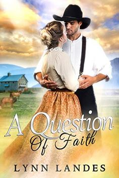 A Question of Faith by Lynn Landes, Christian Romance, Historic Romance, Lynn Landes Human Trafficking Organizations, She's Leaving Home, Alternate History, The Hard Way, Historical Romance, Losing Her, Love And Light, Great Books, Bestselling Author