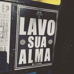 """Lavo sua alma"" by @paulestinos via @tatinp #oqrf #txturbano #streetart #rua #pixo #lambelambe #cartazurbano #oqueasruasfalam #asruasfalam #cool #frases #grapixo #hunter #instagood #manifesto #streetarthunter by oqueasruasfalam"