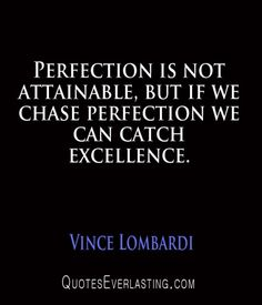 Vince Lombardi #quote Just be able to recognize if your chase becomes an obsession it is time to