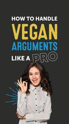 How to Handle Vegan Arguments Like a Pro — TheGreenPlate.com