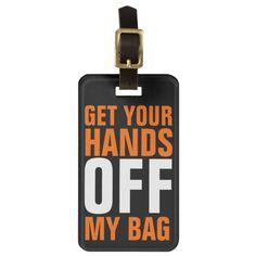 Orange Funny Get Your Hands OFF. Cool Gift Ideas For Men.