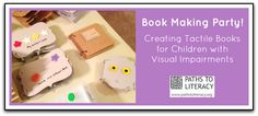 Great tips from a parent on how to make your own tactile books for children who are blind, visually impaired, or deafblind