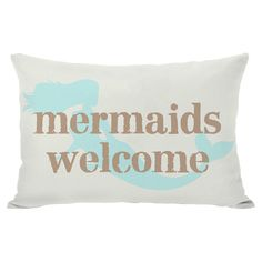 Mermaids Welcome Indoor/Outdoor Pillow. This would be perfect for my outside chaise!