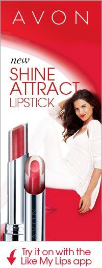 Avon's new Shine Attract Lip Stick  It really does work great!