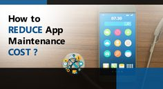 Om Software provides a great information on how to reduce app maintenance cost. Mobile App Development Companies, Software, Technology, Blog, Tech, Tecnologia, Blogging