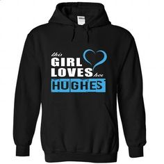This girl loves her HUGHES - #cute shirt #hoodies for teens