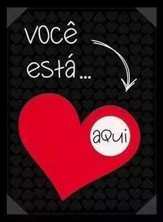 Tu está no meu coração! #frases