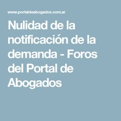 Nulidad de la notificación de la demanda-Foros del Portal de Abogados