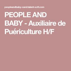 PEOPLE AND BABY - Auxiliaire de Puériculture H/F