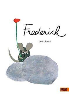 Frederick von Leo Lionni - Mein Sohn liebt es! Man könnte fast sagen...eine Art der Meditation.