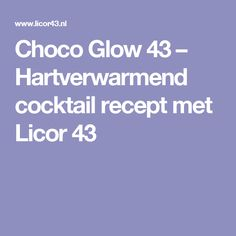 Choco Glow 43 – Hartverwarmend cocktail recept met Licor 43 Apple Pie, Liquor, Cocktails, Tasty, Craft Cocktails, Alcohol, Cocktail, Apple Pie Cake, Liqueurs