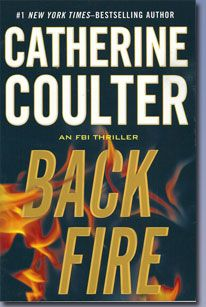 Backfire - 16th in FBI Thriller series. Good contemporary thrillers; she also has many historicals that are good, too.