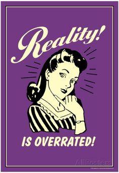 reality is overrated Photo: vintage quote funny. This Photo was uploaded by Vintage Humor, Vintage Comics, Vintage Ads, Funny Commercials, Funny Ads, Commercial Ads, Look Vintage, Words Quotes, Writing Quotes