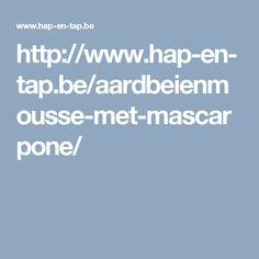 http://www.hap-en-tap.be/aardbeienmousse-met-mascarpone/