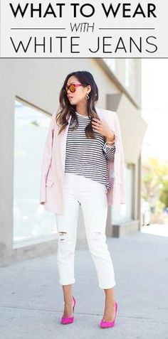 What to Wear With White Jeans This Summer (And Where to Buy Them!)