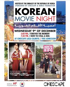 """Korean Movie Night"" is hosted by The Embassy of The Republic of Korea  Movie (1): Forever the Moment Time: 5:00 P.M. Date: Wed 9/12/2015 Venue: Cinescape Laila Admission: Free  Movie (2): How to Steal a Dog Time: 7:30 P.M. Date: Wed 9/12/2015 Venue: Cinescape Laila Admission: Free ------------------------------ Organizing Committee Korean Kuwaiti Cultural Diwaniya  Follow us on: Facebook: Korean Culture Diwaniya Instagram: @Han_Kut Twitter:  @Han_Kut #kuwait #q8instagram #q8events #cinema…"