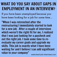 """What do you say about an employment gap in your job interview""""? I'm not looking for a paycheck, but a job I love. Job Interview Answers, Job Interview Preparation, Job Interview Tips, Job Interviews, Interview Techniques, Interview Outfits, Job Resume, Resume Tips, Resume Help"""