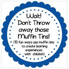 Teaching The Little People: 18 Fun Ways to Create Learning Experiences with Muffin Tins