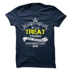 TREAT T-Shirts, Hoodies. GET IT ==► https://www.sunfrog.com/Camping/TREAT-110245964-Guys.html?id=41382