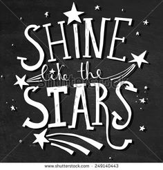'shine like the stars' hand lettering quote on chalkboard background - stock vector