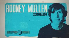 BULLETPROOF THOUGHTS #3. Rodney Mullen on Vimeo