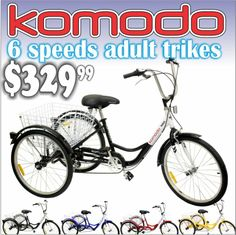 """Komodo 6 speeds, 24"""", 300-lbs cap.  Adult Tricycles now available. Only $329.99 at www.uppyuppydeals.com"""