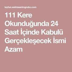 111 Kere Okunduğunda 24 Saat İçinde Kabulü Gerçekleşecek İsmi Azam