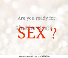 life quote. Inspirational : Are you ready for sex - stock photo