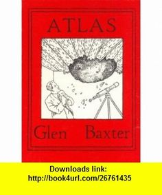 Atlas (9789061691259) Glen Baxter , ISBN-10: 9061691257  , ISBN-13: 978-9061691259 ,  , tutorials , pdf , ebook , torrent , downloads , rapidshare , filesonic , hotfile , megaupload , fileserve