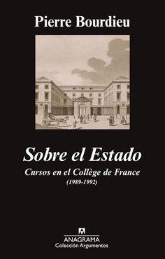 Desde el trópico de Cáncer: [Pensamiento] Sobre el Estado, de Pierre Bourdieu