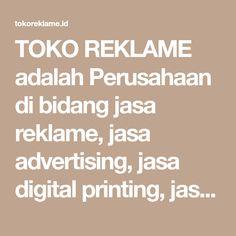 TOKO REKLAME adalah Perusahaan di bidang jasa reklame, jasa advertising, jasa digital printing, jasa percetakan, jasa pengelasan, jasa konstruksi dan jasa interior seperti buat Neon Box, buat sewa Baliho, buat sewa Billboard, buat Huruf Timbul, pasang Branding Mobil, buat Papan Nama, buat pasang Kanopi, Composite Neon Box