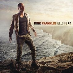 with his new release hello fear kirk franklin continues to prove why he is the top selling urban gospel act of all time