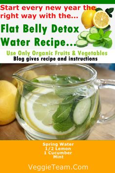 The New Year Flat Belly Detox Water Recipe - Flushes toxins out of your intestine; speeds up your metabolism, boosts energy level, reduces stomach bloat and gives a nice flat belly. | Veggie Team