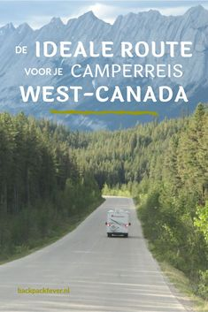 Wat is de ideale route voor je camperreis door West-Canada? Visit Canada, O Canada, Canada Travel, Banff Canada, St Lucia Honeymoon, Travel Guides, Travel Tips, Travel Route, Western Canada