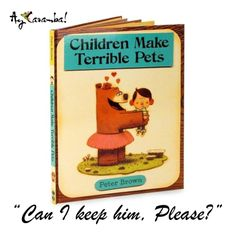 Our all time favorite children's book! http://www.amazon.com/Children-Terrible-Starring-Lucille-Beatrice/dp/0316015482/ref=sr_1_1?m=A3030B7KEKNTF7&s=merchant-items&ie=UTF8&qid=1393383002&sr=1-1&keywords=9780316015486