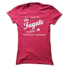 cool It's a FUGATE Thing - Cheap T-Shirts Check more at http://sitetshirts.com/its-a-fugate-thing-cheap-t-shirts.html